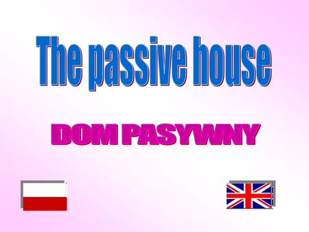 The passive house DOM PASYWNY.