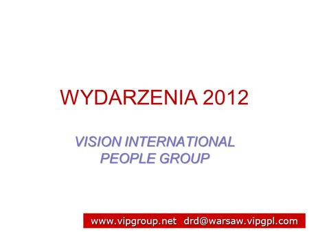 WYDARZENIA 2012 VISION INTERNATIONAL PEOPLE GROUP