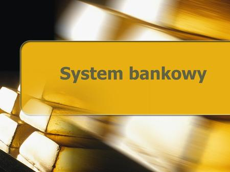 System bankowy.