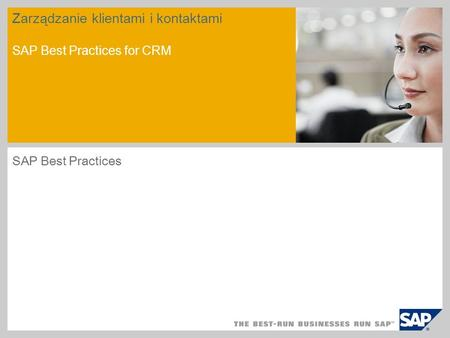 Zarządzanie klientami i kontaktami SAP Best Practices for CRM SAP Best Practices.