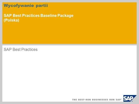 Wycofywanie partii SAP Best Practices Baseline Package (Polska) SAP Best Practices.