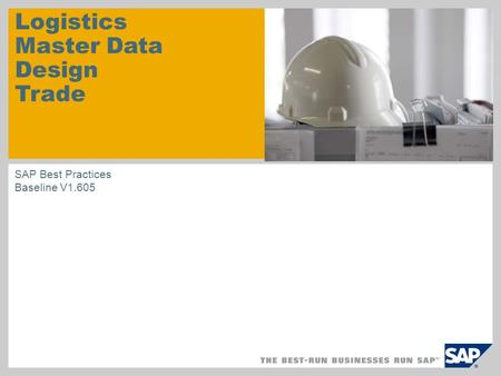 Logistics Master Data Design Trade SAP Best Practices Baseline V1.605.