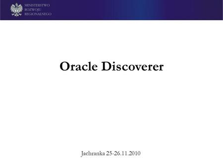 Oracle Discoverer Jachranka 25-26.11.2010 r..