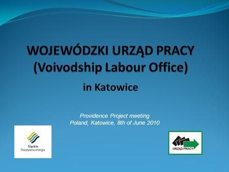 In Katowice Providence Project meeting Poland, Katowice, 8th of June 2010.