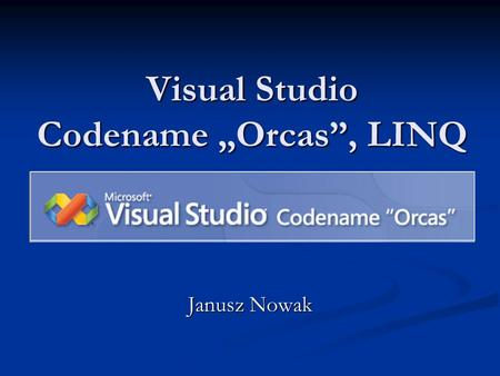 "Visual Studio Codename ""Orcas"", LINQ"