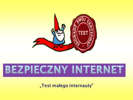 """Test małego internauty"""