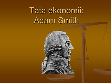 Tata ekonomii: Adam Smith