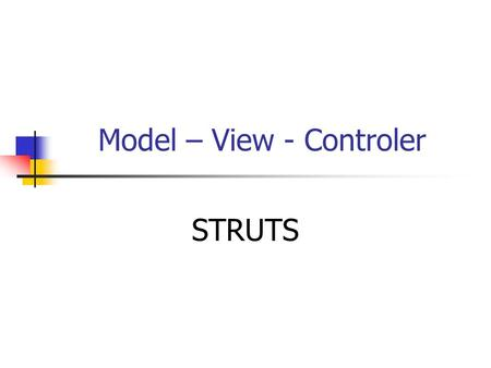 Model – View - Controler