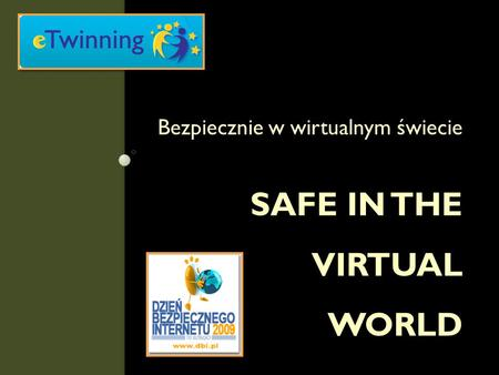 Safe in the virtual world