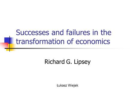 Successes and failures in the transformation of economics