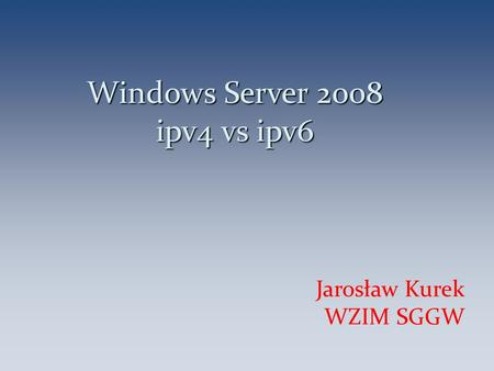 Windows Server 2008 ipv4 vs ipv6