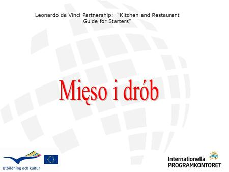 "Leonardo da Vinci Partnership: ""Kitchen and Restaurant Guide for Starters"" Mięso i drób."