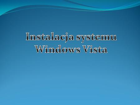 Wymagania sprzętowe: Windows Vista Home Premium, Windows Vista Business, Windows Vista Enterprise i Windows Vista Ultimate Procesor 1 GHz 32-bitowy (x86)