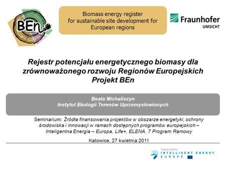 Biomass energy register for sustainable site development for European regions Rejestr potencjału energetycznego biomasy dla zrównoważonego rozwoju Regionów.