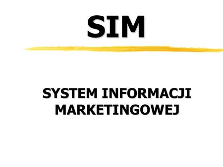 SIM SYSTEM INFORMACJI MARKETINGOWEJ. 2 Literatura: 1.Ph.Kotler: Kotler o marketingu,Wyd.PSzB,Kraków 1999 2.H.G.Lewis,R.D. LewisL E-Marketing,Handel w.