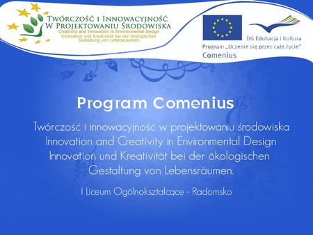 Wyrzucaj z głową COMENIUS Creativity and Innovation in Environmental Design.