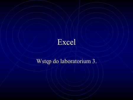 Excel Wstęp do laboratorium 3..