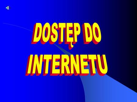 DOSTĘP DO INTERNETU.
