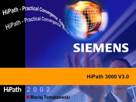 Information and Communication Networks Maciej Tomaszewski HiPath 3000 V3.0.