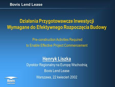 Bovis Lend Lease Działania Przygotowawcze Inwestycji Wymagane do Efektywnego Rozpoczęcia Budowy Pre-construction Activities Required to Enable Effective.
