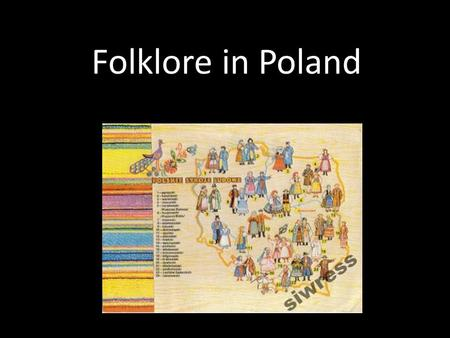 Folklore in Poland.