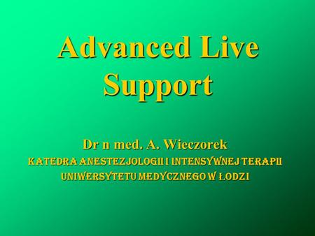 Advanced Live Support Dr n med. A. Wieczorek