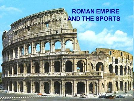 ROMAN EMPIRE AND THE SPORTS