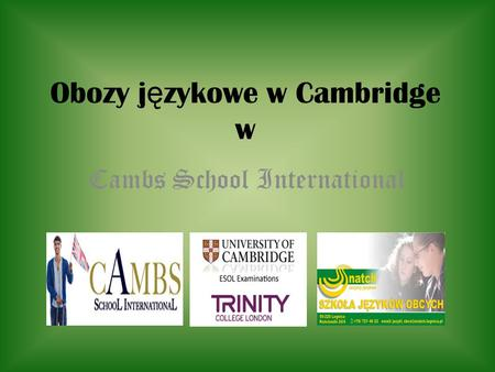 Obozy j ę zykowe w Cambridge w Cambs School International.