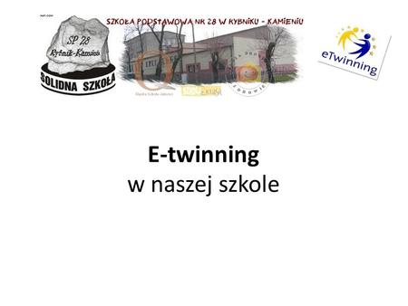 E-twinning w naszej szkole. SPIS TREŚCI: 1. Projekt Free time – traditional plays, games and counting-out rhymes from different countries 2. Projekt National.