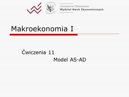 Makroekonomia I Ćwiczenia 11 Model AS-AD