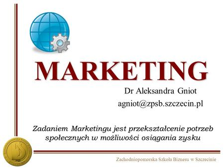 MARKETING Dr Aleksandra Gniot