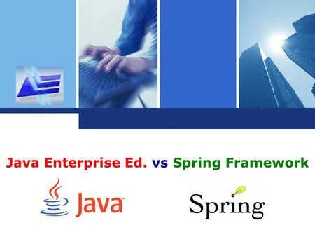 Java Enterprise Ed. vs Spring Framework