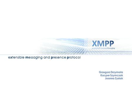extensible messaging and presence protocol