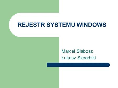 REJESTR SYSTEMU WINDOWS
