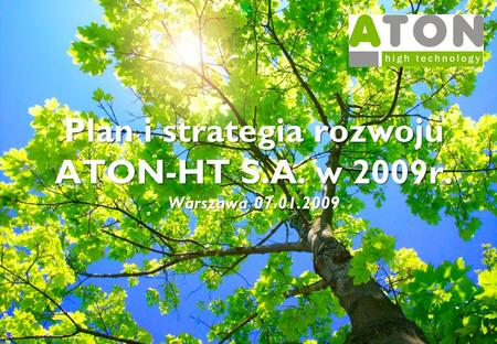 Plan i strategia rozwoju ATON-HT S.A. w 2009r.