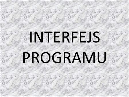 INTERFEJS PROGRAMU.