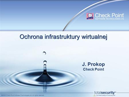 [Unrestricted]For everyone ©2009 Check Point Software Technologies Ltd. All rights reserved. Ochrona infrastruktury wirtualnej J. Prokop Check Point.