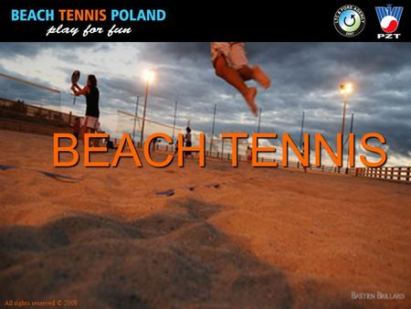 BEACH TENNIS All rights reserved © 2008.