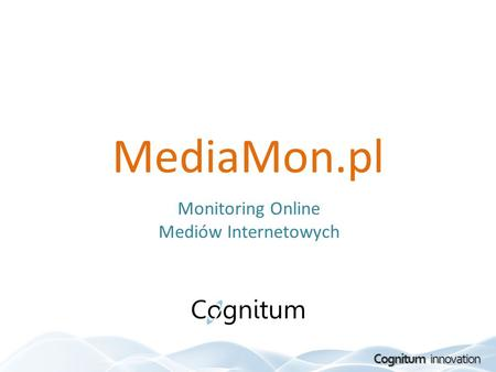 Cognitum innovation MediaMon.pl Monitoring Online Mediów Internetowych.