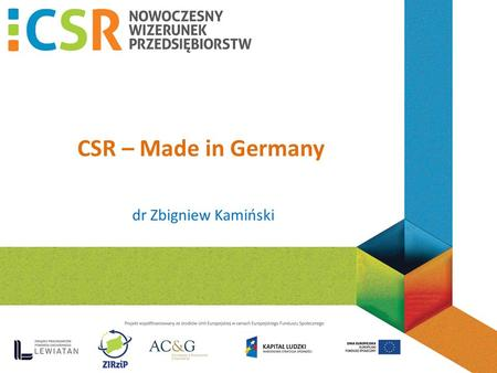 CSR – Made in Germany dr Zbigniew Kamiński.