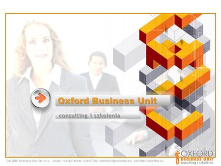 Oxford Business Unit consulting i szkolenia OXFORD Business Unit Sp. z o.o., tel/fax: +48426710944, 604457080, site:http://oxfordbiz.eu/