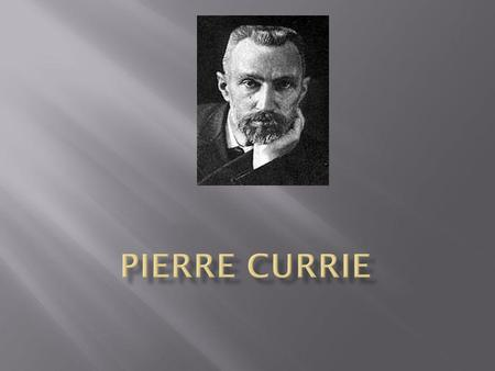 Pierre currie.