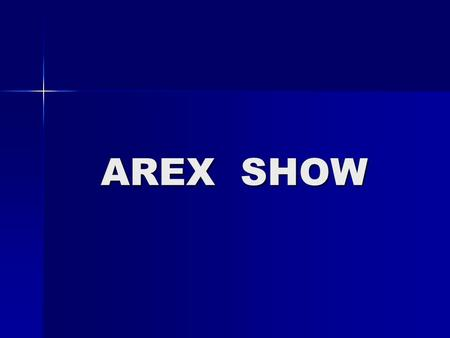 AREX SHOW.
