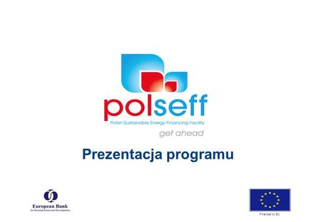Tel: +48 22 395 51 20   Financed by EU Prezentacja programu Financed by EU.