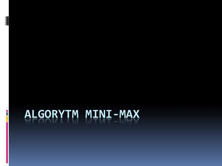 Algorytm mini-max.
