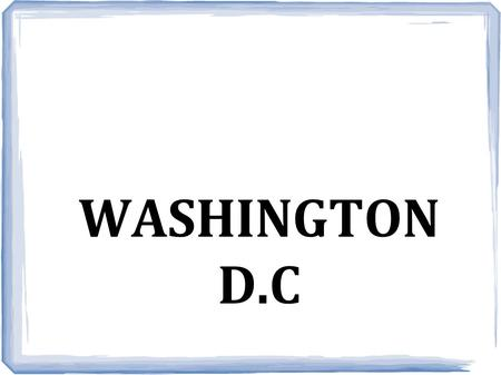 WASHINGTON D.C. Waszyngton, D.C., formalnie Dystrykt Kolumbii (Washington, D.C. District of Columbia), potocznie nazywany Waszyngtonem, Dystryktem lub.