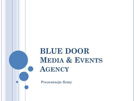BLUE DOOR M EDIA & E VENTS A GENCY Prezentacja firmy.
