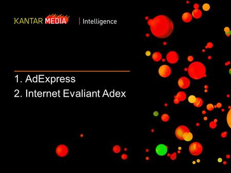 1. AdExpress 2. Internet Evaliant Adex