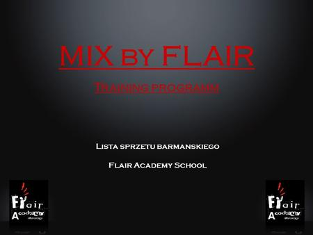 MIX by FLAIR Training programm Lista sprzetu barmanskiego Flair Academy School.