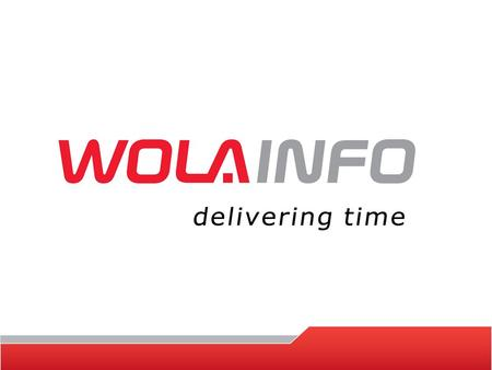 Company Overview Key facts Wola Info delivers IT solutions and consulting for biggest polish companies Listed on Warsaw Stock Exchange Over 250 people.
